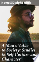 A Man's Value to Society: Studies in Self Culture and Character