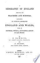 A geography of England, designed for teachers and schools, by H. Hawkins and G. Stoney