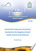 Toward New Corporate Governance Standards in the Kingdom of Saudi Arabia  Lessons from Delaware
