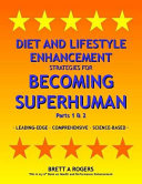 Diet And Lifestyle Enhancement Strategies For Becoming Superhuman