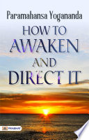 How to Awaken and Direct It
