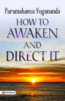 How to Awaken and Direct It Pdf/ePub eBook