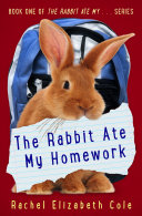 The Rabbit Ate My Homework (The Rabbit Ate My ... Book 1)