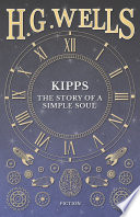 """Kipps: The Story of a Simple Soul"" by H. G. Wells"