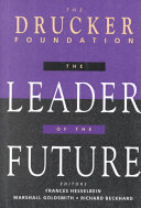 The Leader of the Future, (Drucker FoundationFuture Series)
