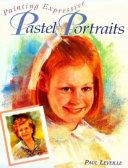 Painting Expressive Pastel Portraits