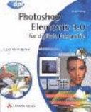 Photoshop Elements 3.0 für digitale Fotografie