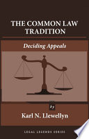"""The Common Law Tradition: Deciding Appeals"" by Karl N. Llewellyn, Steven Alan Childress"