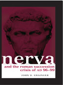 Nerva and the Roman Succession Crisis of AD 96-99