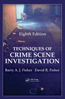 Techniques of Crime Scene Investigation, Eighth Edition