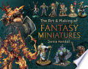 The Art Making Of Fantasy Miniatures