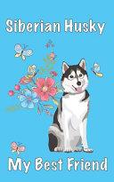 Siberian Husky My Best Friend