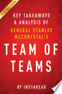 Team of Teams by General Stanley McChrystal   Key Takeaways   Analysis