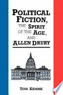 Political Fiction, the Spirit of the Age, and Allen Drury