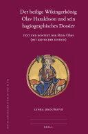 Der heilige Wikingerk  nig Olav Haraldsson und sein hagiographisches Dossier  2 vols
