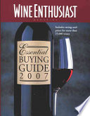 The Wine Enthusiast Essential Buying Guide 2007