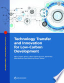 Technology Transfer and Innovation for Low Carbon Development