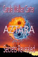 AZTARA  Secrets Revealed