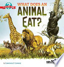What does an animal eat? / by Lawrence F. Lowery ; illustrated by Bill Reusswig.