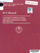 FCC Record: A Comprehensive Compilation of Decisions, ...