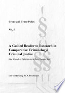 A Guided Reader to Research in Comparative Criminology/criminal Justice