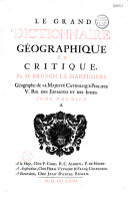 Le Grand dictionnaire géographique et critique par M. Bruzen de la Martinière, géographe de sa Majesté...