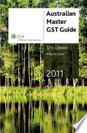 Cover of Australian Master GST Guide, 2011, 12th ed