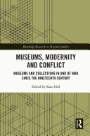 Museums, Modernity and Conflict