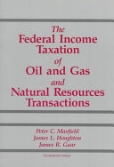 Cases And Materials On The Federal Income Taxation Of Oil And Gas And Natural Resources Transactions