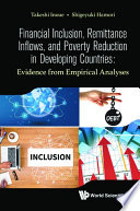 Financial Inclusion  Remittance Inflows  And Poverty Reduction In Developing Countries  Evidence From Empirical Analyses