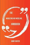 The Marketing Mix Modeling Handbook - Everything You Need to Know about Marketing Mix Modeling