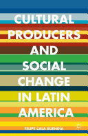 Cultural Producers and Social Change in Latin America Pdf/ePub eBook