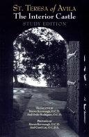 Saint Teresa of Avila - The Interior Castle A Study Edition