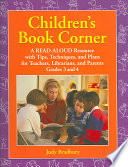 Children's Book Corner  : A Read-aloud Resource with Tips, Techniques, and Plans for Teachers, Librarians, and Parents : Level Grades 3 and 4