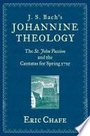 J  S  Bach s Johannine Theology