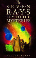 The Seven Rays - Keys to the Mysteries