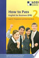 How To Pass English For Business Efb Lcci International Qualifications Level 2 Preparation And Exercises Book