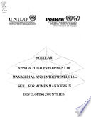 Modular Approach to Development of Managerial and Entrepreneurial Skill for Women Managers in Developing Countries