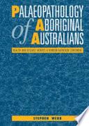 Palaeopathology of Aboriginal Australians