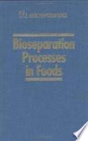 Bioseparation Processes in Food Book
