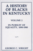 A History of Blacks in Kentucky: In pursuit of equality, 1890-1980