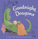 Goodnight  Dragons  padded board book  Book PDF