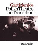 Gardzienice  Polish Theatre in Transition