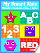 My Smart Kids   Alphabet  Numbers  Shapes  Colors
