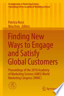 """Finding New Ways to Engage and Satisfy Global Customers: Proceedings of the 2018 Academy of Marketing Science (AMS) World Marketing Congress (WMC)"" by Patricia Rossi, Nina Krey"