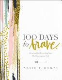 100 Days to Brave [Pdf/ePub] eBook