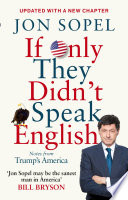 """""""If Only They Didn't Speak English: Notes From Trump's America"""" by Jon Sopel"""