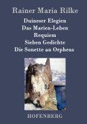 Duineser Elegien / Das Marien-Leben / Requiem / Sieben Gedichte / Die Sonette an Orpheus