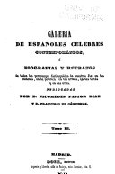 Galería de españoles célebres contemporáneos; ó, Biografías y retratos de todos los personages distinguidos de nuestros días en las ciencias, en la politica, en las armas, en las letras y en las artes