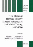 The Medieval Heritage in Early Modern Metaphysics and Modal Theory, 1400–1700